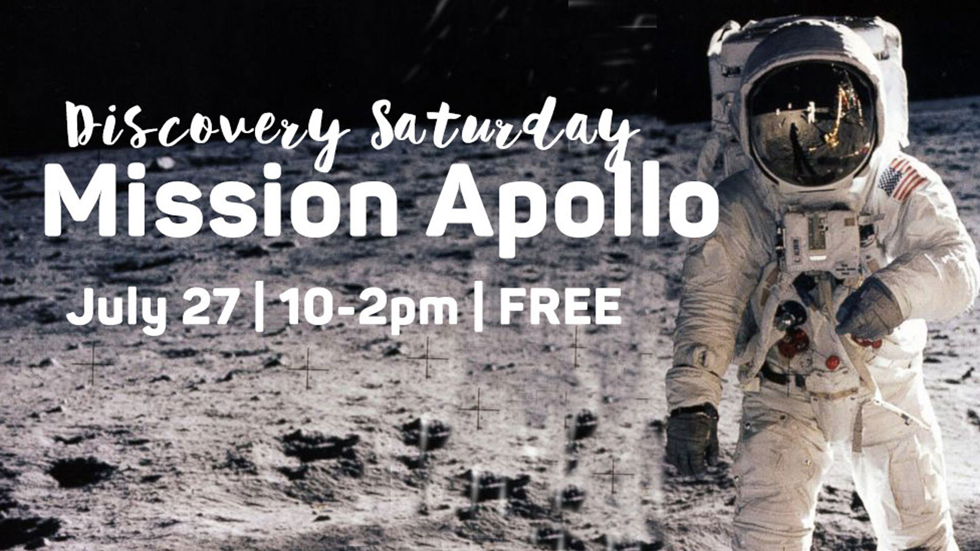 FREE Discovery Saturday Celebrating Mission Apollo