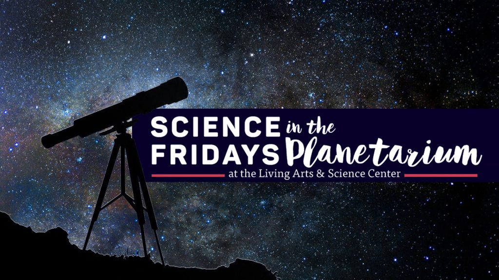 Science Fridays in the Planetarium at the LASC