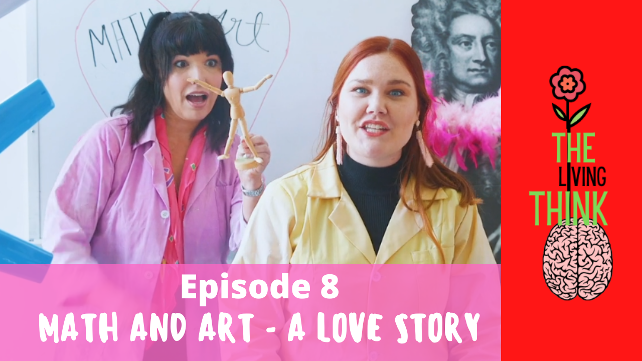 The Living Think: Episode 8 – Math And Art – A Love Story